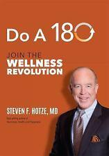 Do A 180: Join The Wellness Revolution  Hotze MD, Steven F.  Good  Book  0 Hardc