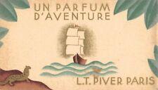 CARTE PARFUMEE PUBLICITAIRE UN PARFUM D'AVENTURE L.T.PIVER CALENDRIER 1931