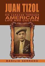 Juan Tizol - His Caravan Through American Life and Culture by Basilio Serrano...