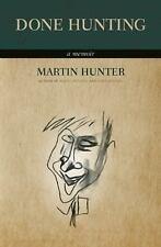 Done Hunting : A Memoir by Martin Hunter (2016, Paperback)