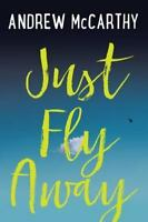 Just Fly Away by Andrew McCarthy (2017, Hardcover) New Hardback book