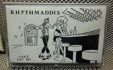 RHYTHMADDIX Can't Say No cassette tape Bloomington blues rock 1991 Indiana NEW
