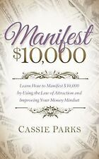 MANIFEST $10,000 - PARKS, CASSIE, PRE-OWNED  VERY GOOD CONDITION