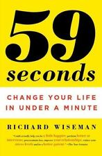 59 Seconds: Think a Little, Change a Lot by Richard Wiseman (2011,...
