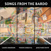 Laurie Anderson/Tenzin Choegyal/Jesse Paris Smith : Songs from the Bardo CD