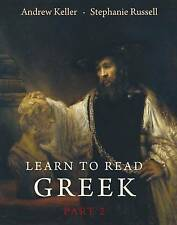 Learn to Read Greek: Pt. 2: Textbook by Andrew Keller, Stephanie Russell (Paperb