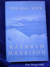 The Seal Wife By Kathryn Harrison Hardback 1st Edition Very Good Condition