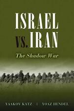 Israel vs. Iran: The Shadow War, printed, Hendel, Yoaz, Katz, Yaakov, New, 2012-
