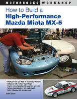 How to Build a High-Performance Mazda Miata MX-5 ' Tanner, Keith