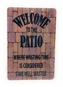 WELCOME To The PATIO Where Wasting Time Is Considered Time Well Wasted 8x12 Sign