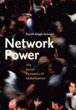 Network Power: The Social Dynamics of Globalization: By David Singh Grewal