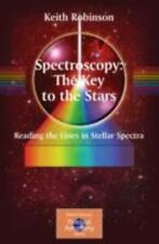 Spectroscopy: The Key to the Stars: Reading the Lines in Stellar Spectra (The Pa