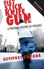 Fist Stick Knife Gun : A Personal History of Violence by Jamar Nicholas and...