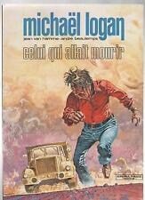 BEAUTEMPS. Michaël Logan. Celui qui allait mourir. Editions Thaulez 1979. broché