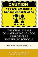 The Challenges of Mandating School Uniforms in the Public Schools: Free Speech,