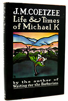 J. M. Coetzee LIFE AND TIMES OF MICHAEL K  1st Edition 1st Printing
