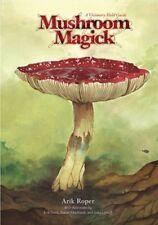 Mushroom Magick: A Visionary Field Guide by Professor Pinchbeck, Daniel: Used