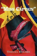Miss Captain by Thelma Holmes (2006, Paperback)
