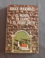 EL MUNDO LA CARNE Y EL PADRE SMITH - BRUCE MARSHALL