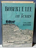 Robert E. Lee in Texas Carl Coke Rister U of OK Press 1946 2nd Printing VG/VG