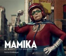 Mamika : My Mighty Little Grandmother by Sacha Goldberger (2012, Paperback)