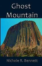 Ghost Mountain by Nichole R. Bennett (2016, Paperback)