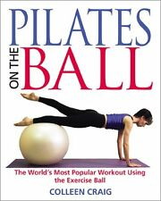 Pilates on the Ball: The Worlds Most Popular Work