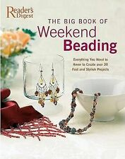 The Big Book of Weekend Beading: Everything You Need to Know to Create Over 30 F