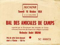 Billet entrée au Bal des Amicales de Camps - ALCAZAR - LYON - 1954
