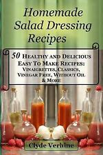 Homemade Salad Dressing Recipes 50 Healthy and Delicious Easy to Make Recipes...