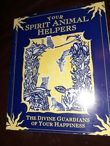 Your Spiritual Animal Helpers Divine Guardians Of Your Happiness Book
