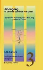 Jibengong el Arte de Caminar y Respirar : Ejercicios Básicos para Chi Kung y...