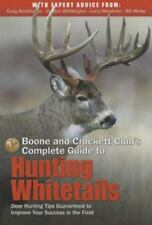 Boone and Crockett Club's Complete Guide to Hunting Whitetails : Deer Hunting...