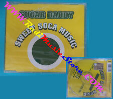 CD Singolo Sugar Daddy Sweet Soca Music SMM6737052 EUROPE 2003 SIGILLATO(S28)