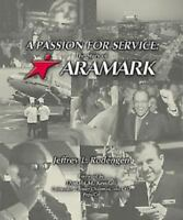 A Passion for Service : The Story of ARAMARK  (NoDust) by Jeffrey Rodengen