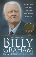 Manual de Billy Graham Para Obreros = Billy Graham Handbook for Christians Span