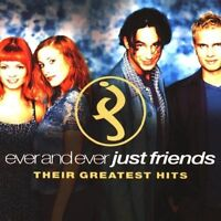 Just Friends Ever and ever-Their greatest hits (1999) [CD]