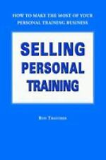 Selling Personal Training: How To Make the Most of Your Personal Training Busine
