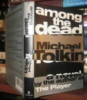 Tolkin, Michael AMONG THE DEAD  1st Edition 1st Printing