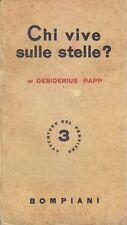 CHI VIVE SULLE STELLE di Desiderius Papp 1942 Bompiani Editore