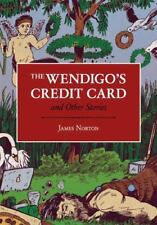The Wendigo's Credit Card and Other Stories book by James Norton