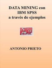 DATA MINING con IBM SPSS a Traves de Ejemplos by Antonio Prieto (2012,...