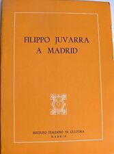 FILIPPO JUVARRA A MADRID ISTITUTO ITALIANO DI CULTURA 1978