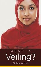 What Is Veiling? (Islamic Civilization and Muslim Networks) by Amer, Sahar