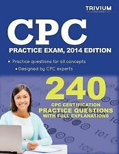 CPC Practice Test, 2014 Edition : 240 CPC Certification Practice Questions with