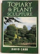 TOPIARY & PLANT SCULPTURE Book CARR Step-by-Step GUIDE Ornamental Shapes Pruning