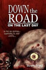 Down the Road: On the Last Day, Bowie Ibarra, 0978970721, Book, Good
