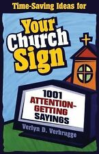 Your Church Sign : 1001 Attention-Getting Sayings by Verlyn D. Verbrugge...