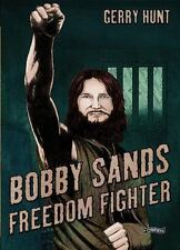 Bobby Sands : Freedom Fighter by Gerry Hunt (2016, Paperback)