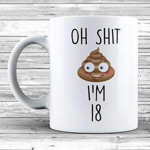 Oh Sh*t I'm 18 Mug Poo Emoji Novelty Ceramic Funny 18th Birthday Gift Present